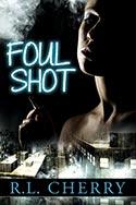 Foul Shot by R. L. Cherry